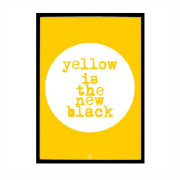 Plakat Yellow is the New Black
